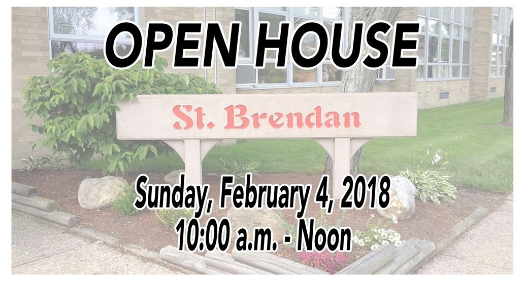St. Brendan School sign; Open House Sunday, February 4, 2018 10-12