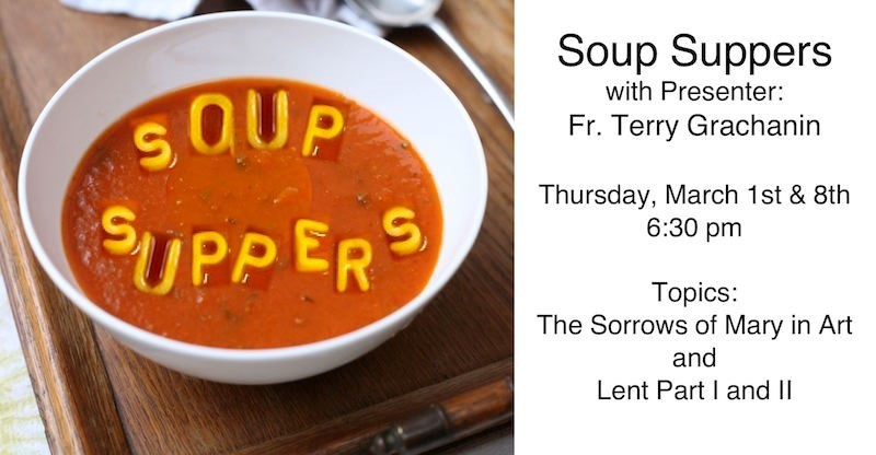 photo of bowl of soup with alphabet noodles spelling Soup Suppers March 1 and 8 6:30