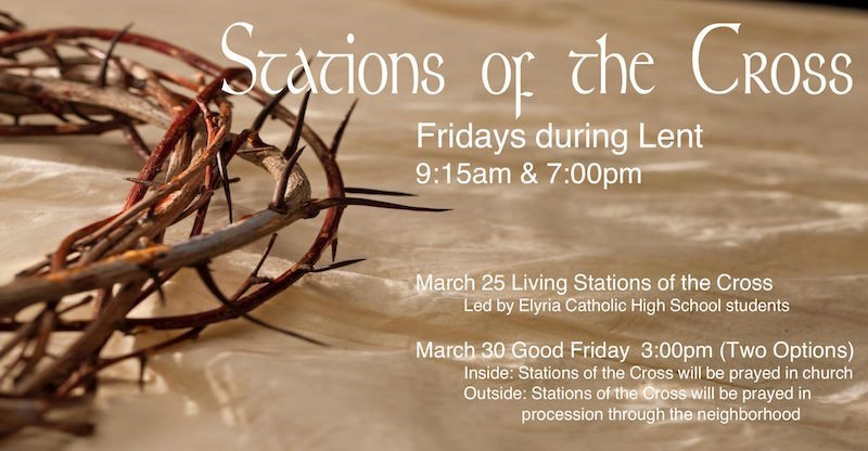 Stations of the Cross Every Friday during Lent 9:15 am & 7:00pm; Good Friday at 3pm