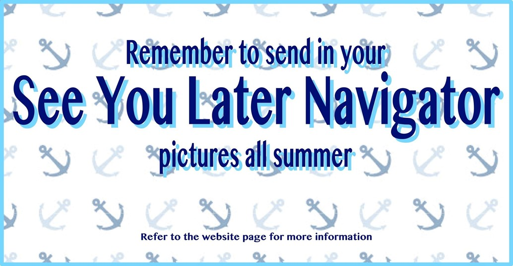 Send in your summer anchor photos to See You Later Navigator