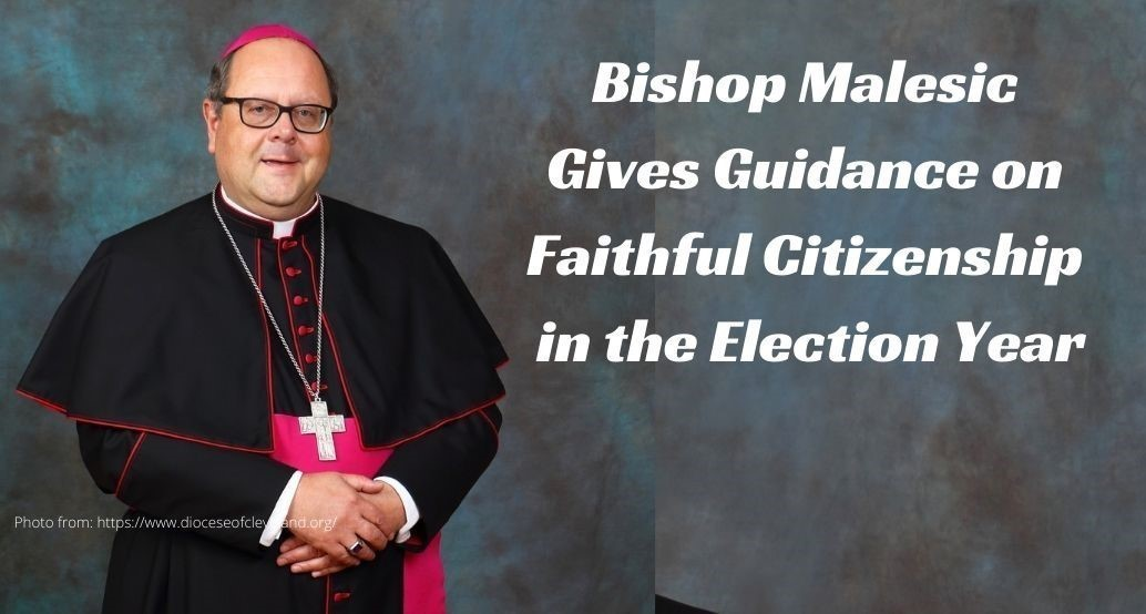 Bishop Malesic give Guidance on Faithful Citizenship in the Election Year