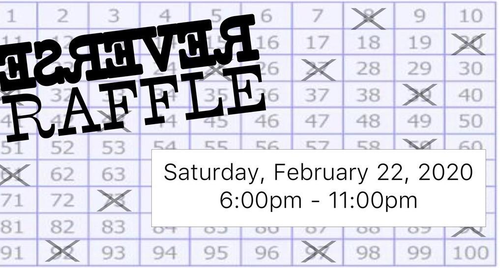 REverse Raffle February 22, 2020 6-11 pm