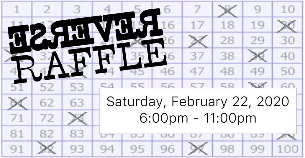 REverse Raffle saturday february 23 6-11