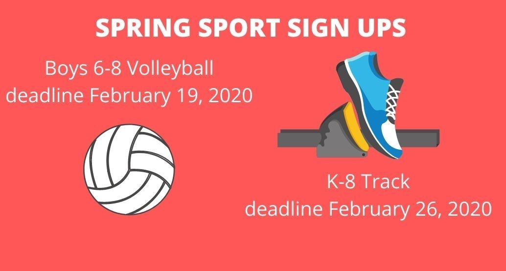 spring sport sign ups boys 6-8 volleyball and k-8 track
