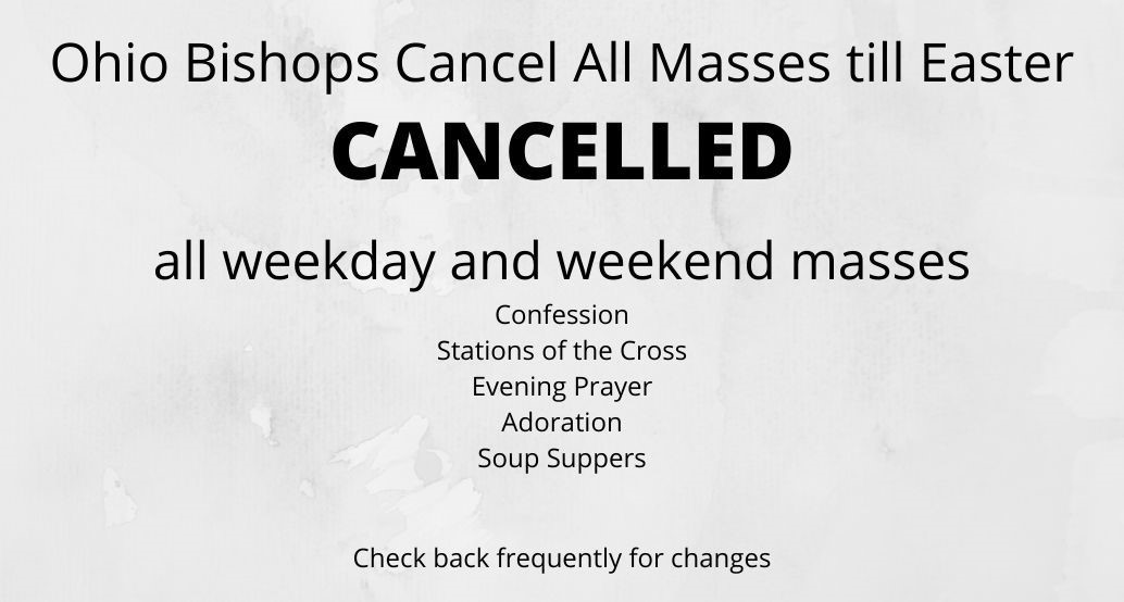 CANCELLED - ALL WEEKDAY AND WEEKEND MASSES AND CHURCH ACTIVITIES, INCLUDING CONFESSION, ADORATION AND PRAYER SERVICES