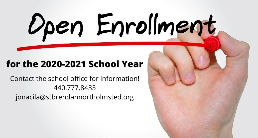 NOW ENROLLING for the 2020-2021 School Year Contact the school office for information! 440.777.8433/email jonacila@stbrendannortholmsted.org