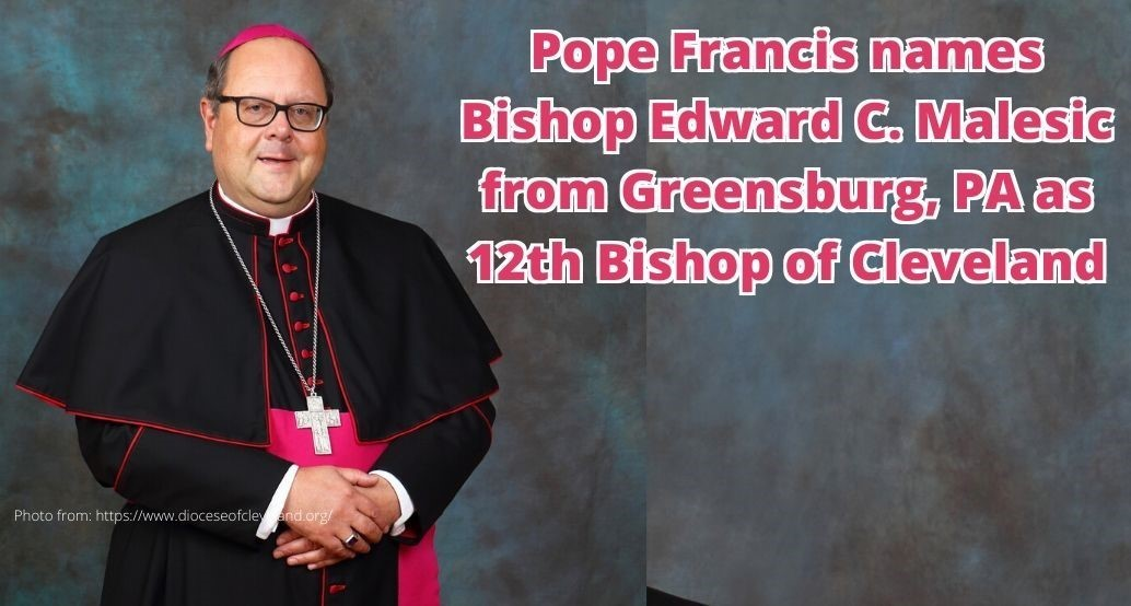 Pope Francis names Bishop Edward C. Malesic from Greensburg, PA as 12th Bishop of Cleveland