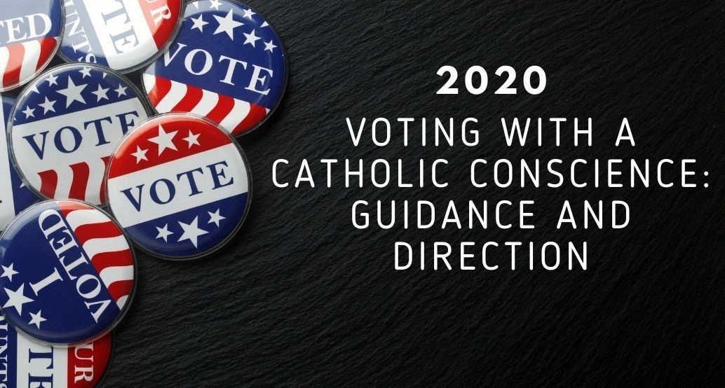 2020 Voting with a Catholic Conscience: Guidance and Direction