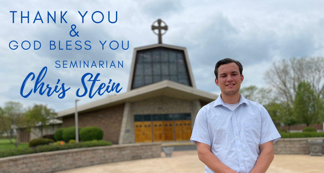 thank you and god bless you seminarian chris stein; photo of chris in front of church