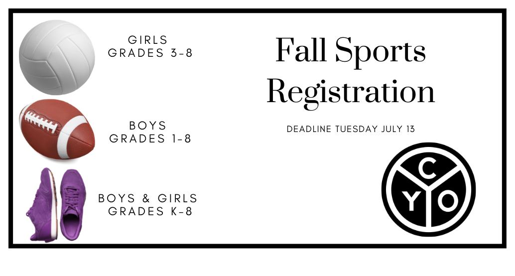 fall sports registration by july 13th : volleyball girls grades 3-8, football boys 1-8, cross country k-8