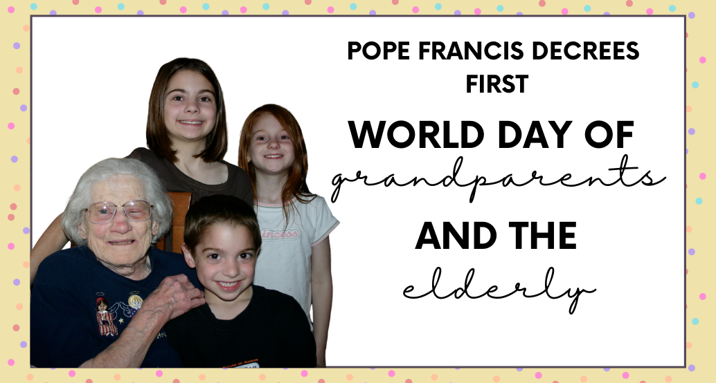 pope decrees first world grandparent and elderly day